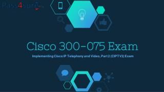 Cisco 300-075 Question Answers | Pass4surekey 2017 300-075 Dumps