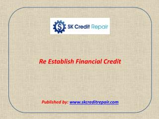 SK Credit Repair - Re Establish Financial Credit