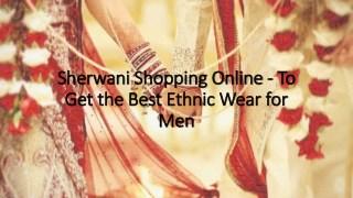 Sherwani Shopping Online