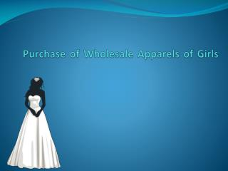 Purchase of wholesale apparels of girls