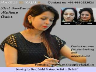 Looking for Best Bridal Makeup Artist in Delhi??