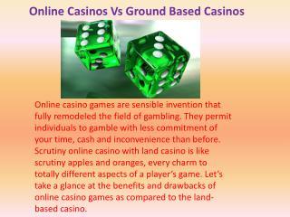 Online Casinos Vs Ground Based Casinos