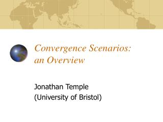 Convergence Scenarios: an Overview