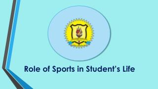 Role of Sports in Student's Life - Jayshree Periwal High School