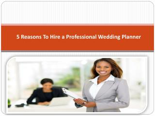 5 Reasons To Hire a Professional Wedding Planner
