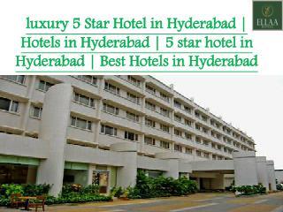 luxury 5 Star Hotel in Hyderabad | Hotels in Hyderabad | 5 star hotel in Hyderabad | Best Hotels in Hyderabad