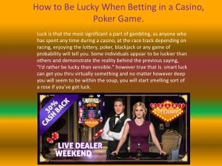 How to Be Lucky When Betting in a Casino, Poker Game.