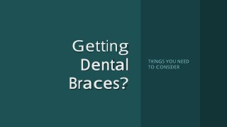 Getting Dental Braces? Things You Need to Consider
