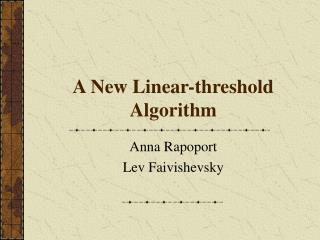 A New Linear-threshold Algorithm