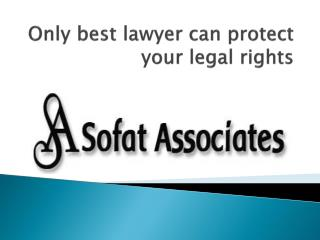 Only Best Lawyer Can Protect Your Legal Rights