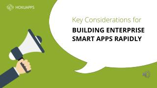 Key Considerations for Building Enterprise Smart Apps Rapidly - HokuApps
