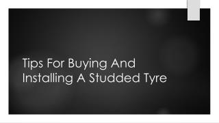 Tips For Buying And Installing A Studded Tyre