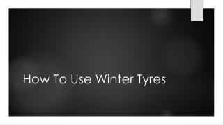 How To Use Winter Tyres