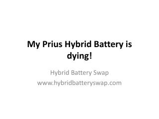 My Prius Hybrid Battery is dying!