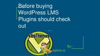 Before buying WordPress LMS Plugins should check out
