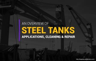 Uses of steel tanks and their cleaning