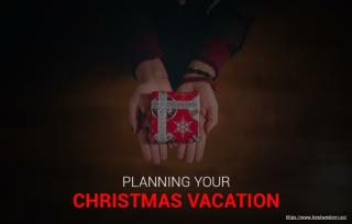 How to Make the Most of Your Christmas Vacation