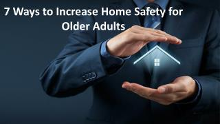 7 Ways to Increase Home Safety for Older Adults
