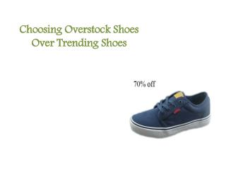 Choosing Overstock Shoes Over Trending Shoes