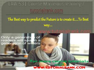 LAW 531 Course Marvelous learning / tutorialrank.com