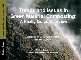 Trends and Issues in  Green Material Composting:   A Really Quick Overview