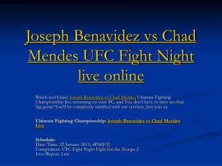Joseph Benavidez vs Chad Mendes UFC Fight Night live online