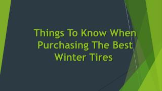 Things To Know When Purchasing The Best Winter Tires