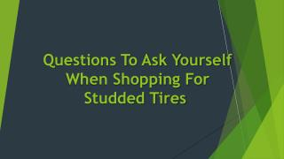 Questions To Ask Yourself When Shopping For Studded Tires