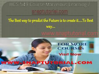 HCS 549  course Marvelous Learning / snaptutorial.com