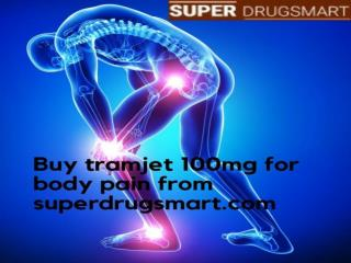 Manage your servere pain with Tramjet 100mg online.