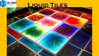Liquid Tiles