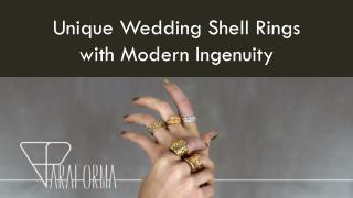 Unique Wedding Shell Rings with Modern Ingenuity