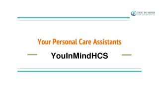 Your Personal Care Assistants
