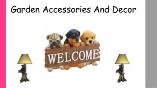 Garden Accessories And Decor