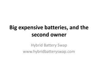 Big expensive batteries, and the second owner