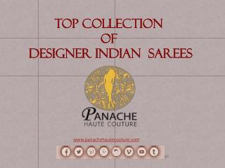 Top Collection  of  Designer Indian  Sarees - Panache Haute Couture