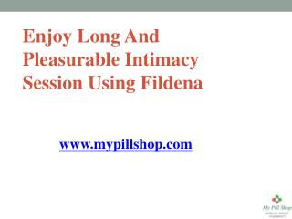 Enjoy Long And Pleasurable Love Sessions Using Fildena