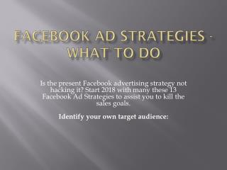 Facebook Ad Strategies - What to do