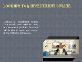 Looking for investment online