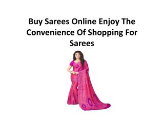 Buy Sarees Online Enjoy The Convenience Of Shopping For Sarees