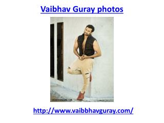 Super photos of vaibhav Guray