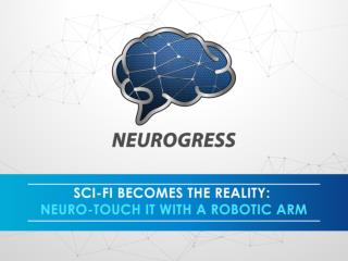 Sci-Fi Becomes the Reality: Neuro-touch it with a Robotic Arm