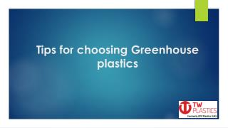 Tips for choosing Greenhouse plastics