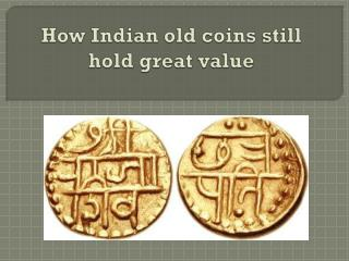 How Indian old coins still hold great value