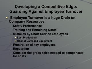 Developing a Competitive Edge: Guarding Against Employee Turnover