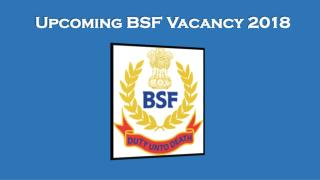 Upcoming BSF Recruitment 2018, Application form for BSF Vacancy 2018