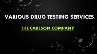 Various Drug Testing Services by The Carlson Company LLC