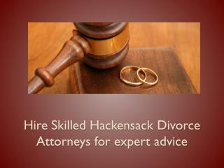 Hire Skilled Hackensack Divorce Attorneys for expert advice