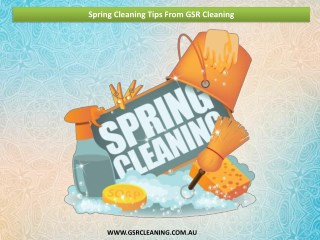 Spring Cleaning Tips From GSR Cleaning