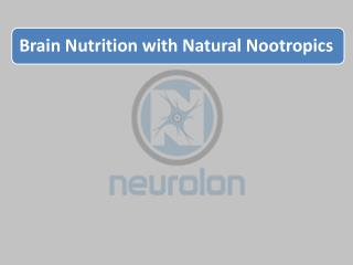 Brain Nutrition with Natural Nootropics